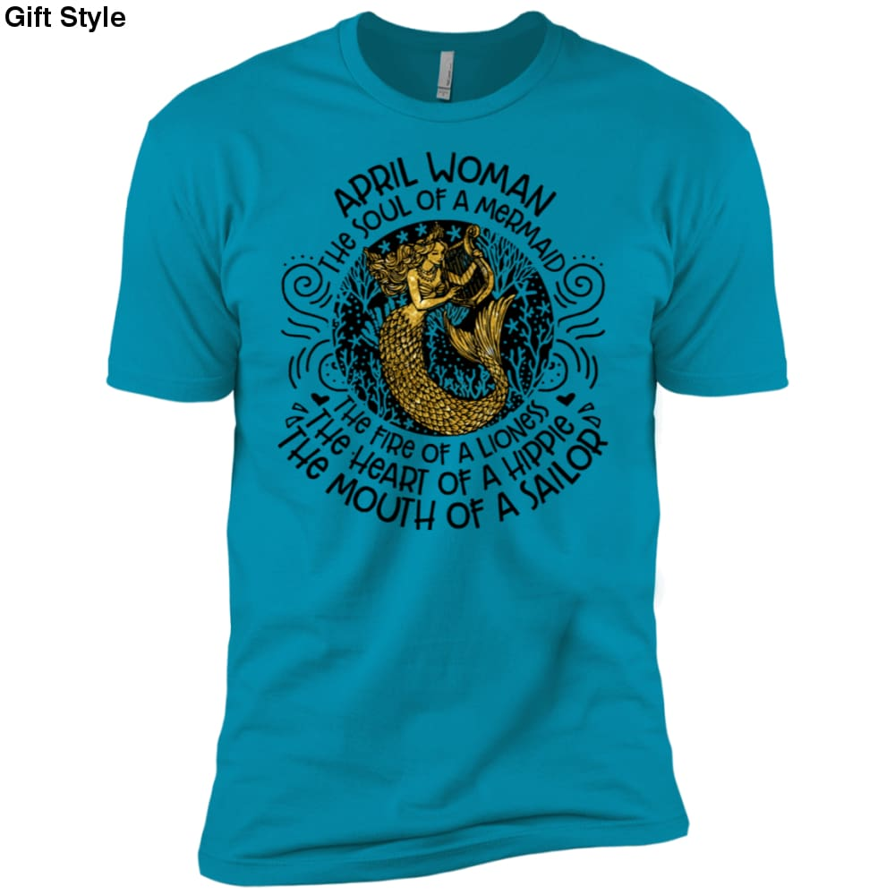April Woman The Soul Of A Mermaid The Fire Of A Lioness The Heart Of A Hippie The Mouth Of A Sailor Shirt-Gift Style