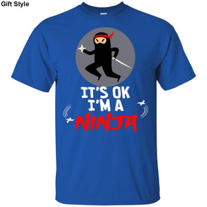 Its Ok Im a Ninja- Cool Ninja Warrior Shirt - G200 Gildan Ultra Cotton T-Shirt / Royal / S - Apparel