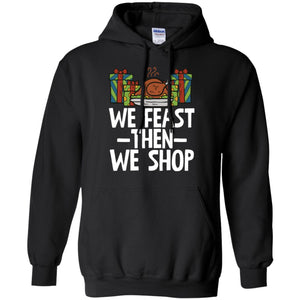 We Feast Then We Shop Funny Christmas Party Men T-shirt
