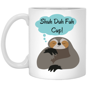 Shuh Duh Fuh Cup Sloth Coffee Mug, Tea Mug