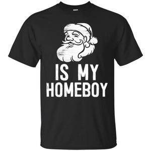 Santa Is My Homeboy Funny Santa Claus Christmas Men T-shirt