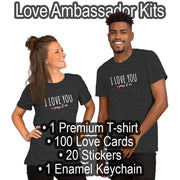 Love Ambassador Kits w Love Shirt, Cards, Stickers & Keychain + Worldwide SHIPPING IS FREE! - ILOVEYOUPASSITON