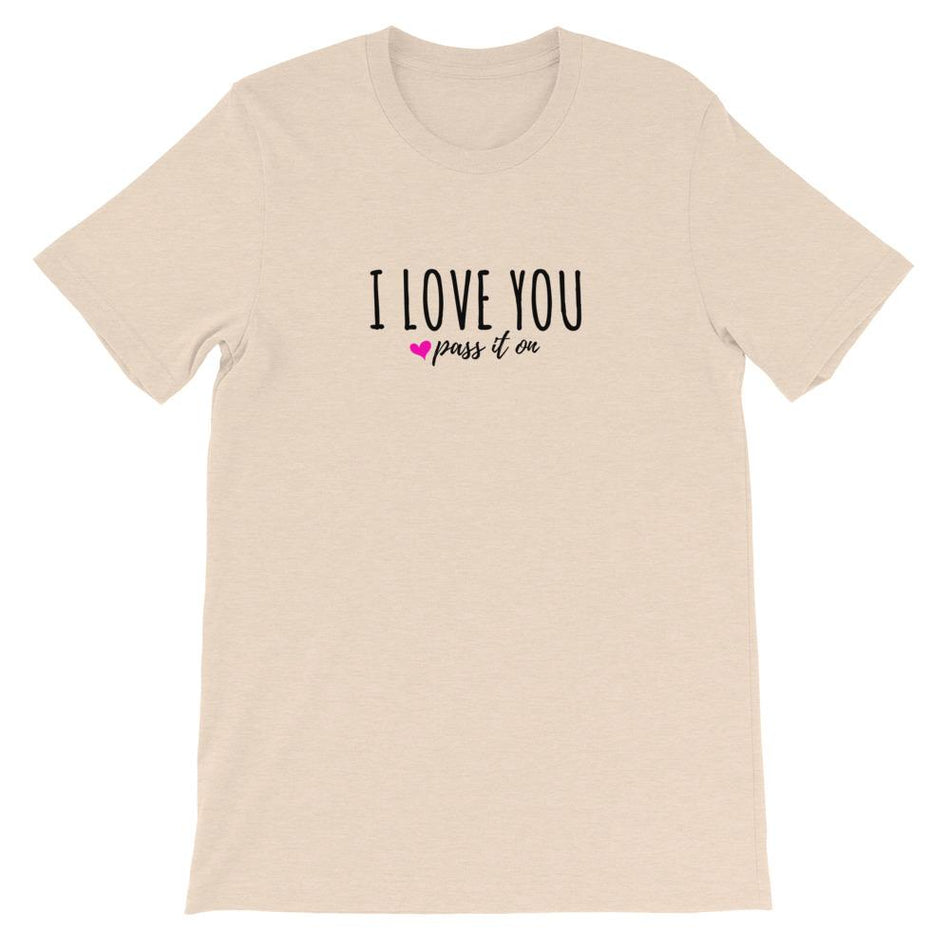 Premium Unisex T-Shirt (Signature Love Design) - OUR #1 SELLING SHIRT now w FREE SHIPPING - ILOVEYOUPASSITON
