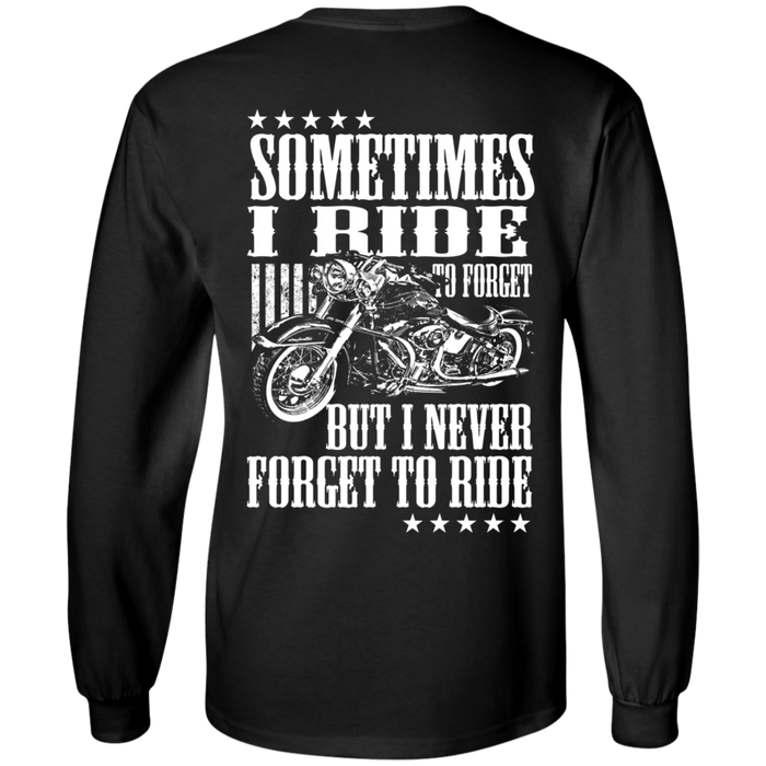 I never forget to ride Biker Motorcycle Shirt