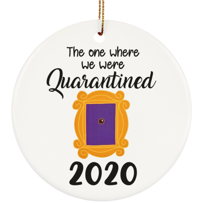 The One Where They Were Quarantined 2020 Funny Christmas Tree Ornament