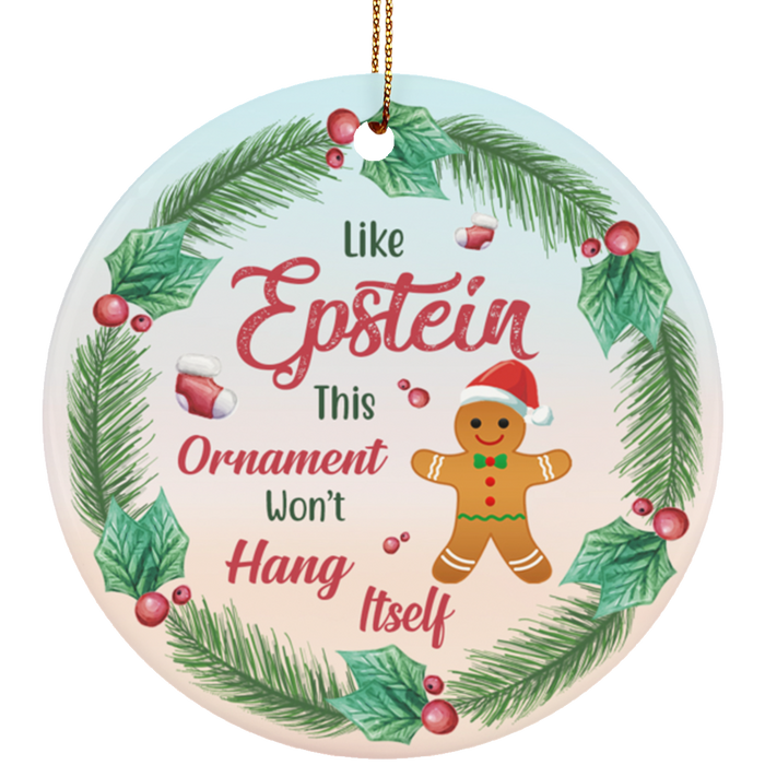Like Epstein This Ornament Won't Hang Itself Christmas - Funny Xmas Ornament