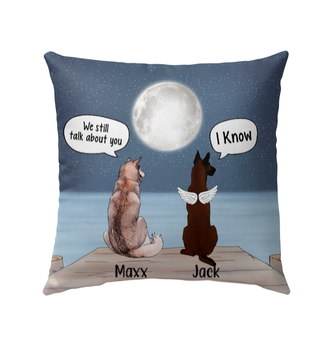 Personalized Pillow, They still talk about you, Dog Memorial Pillows