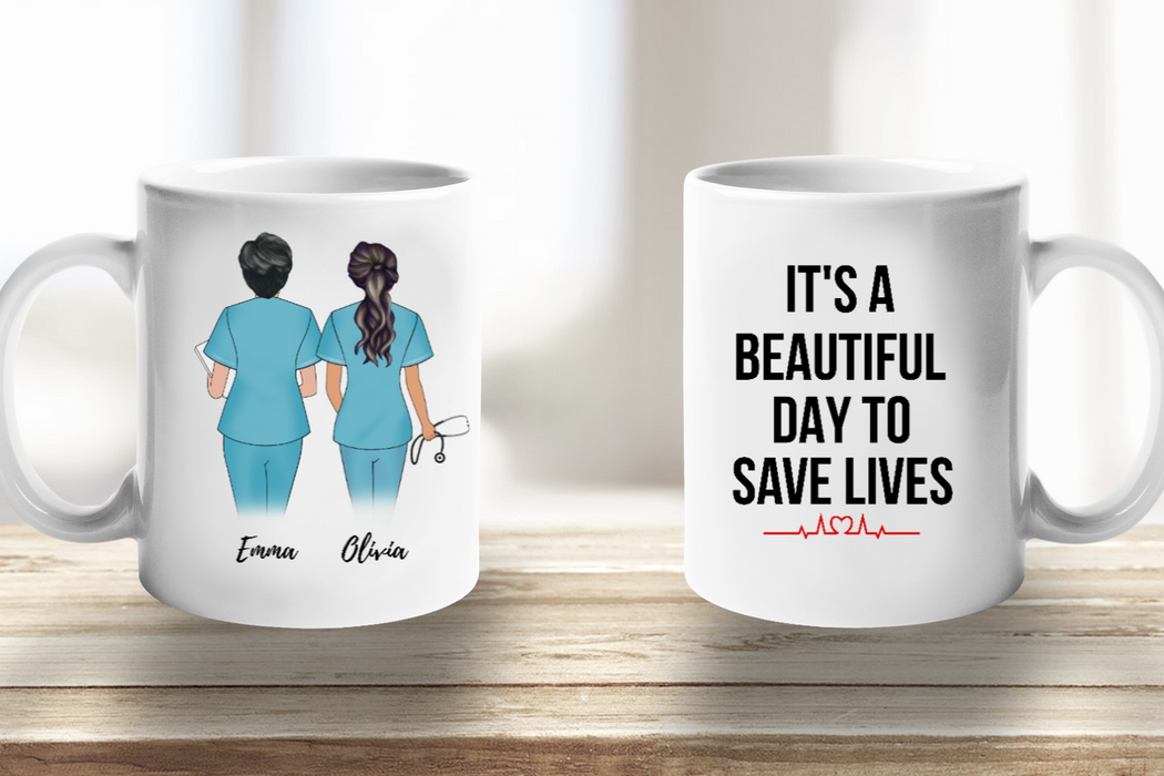 Nurse Best Friends It's A Beautiful Day To Save Lives Personalized Mug