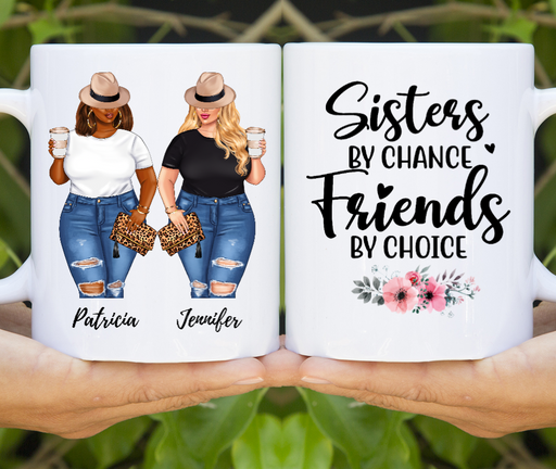 Personalized Gifts - Sisters by chance Friends by choice Mug