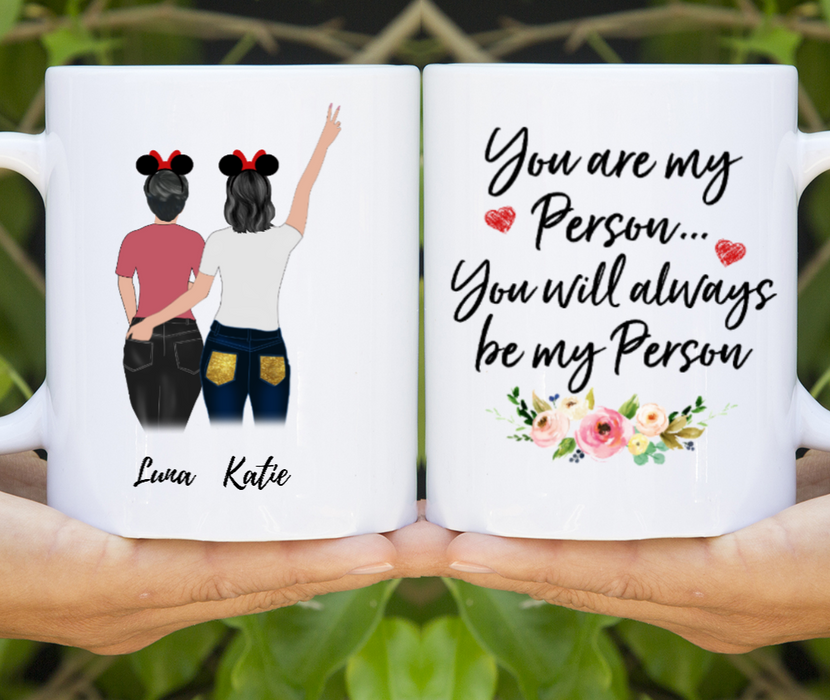 You are my person Best Friends Gift Customized Mug