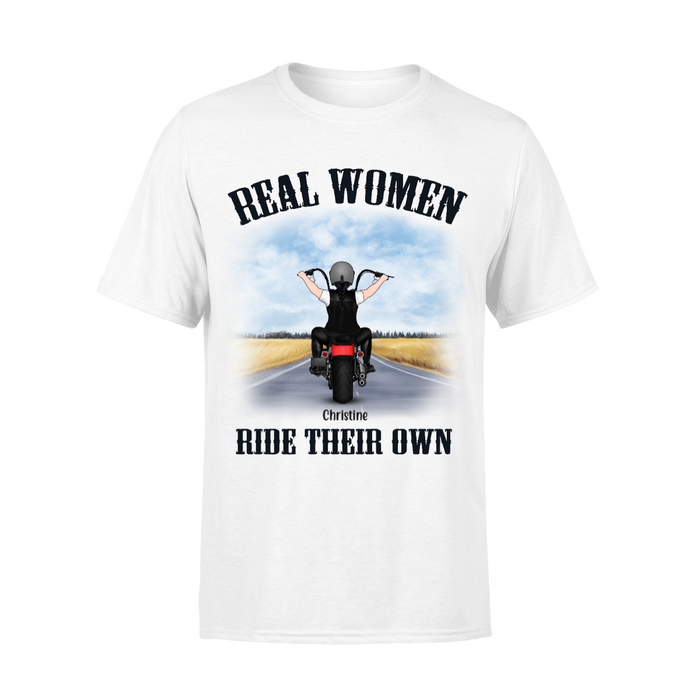 Personalized Shirt, Real Woman Ride Their Own Custom Gift For Motorcycle Lovers