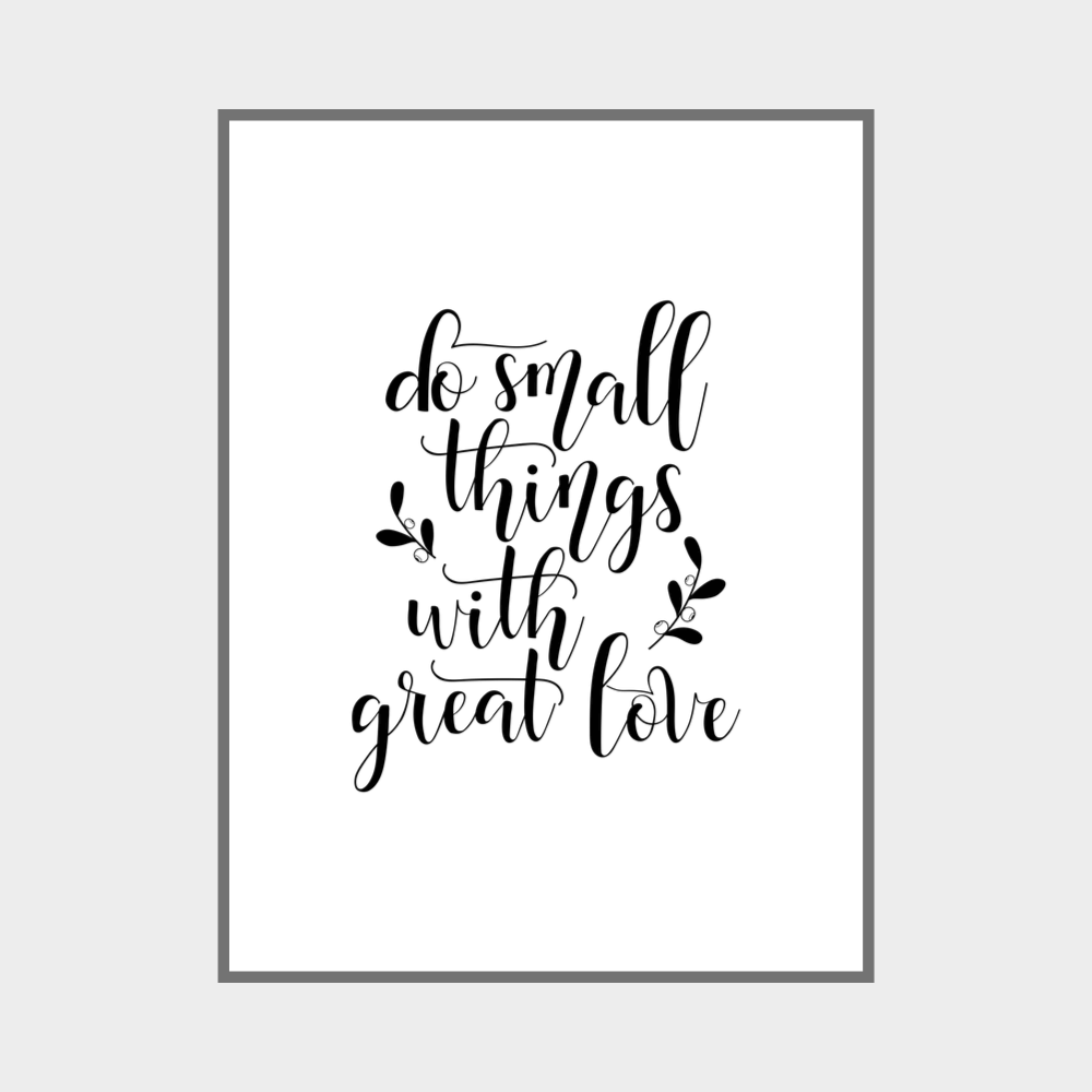 Do Small Things With Great Love Wall Art Print