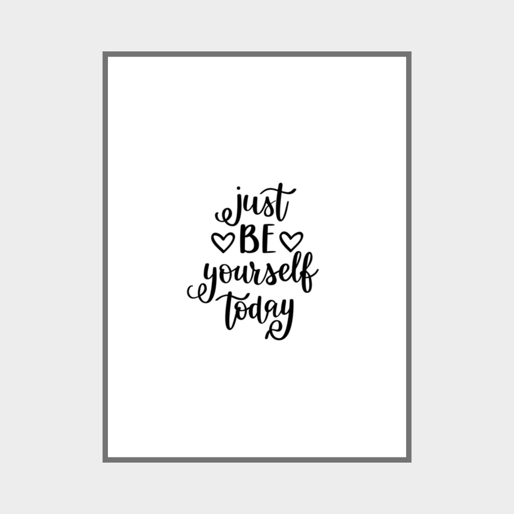 Just Be Yourself Today Wall Art Print