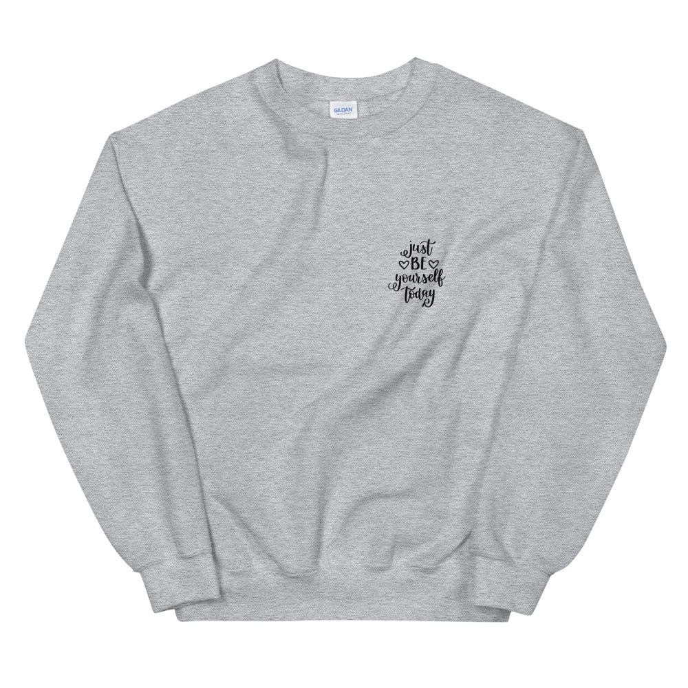 Just Be Yourself Today - Sweatshirt