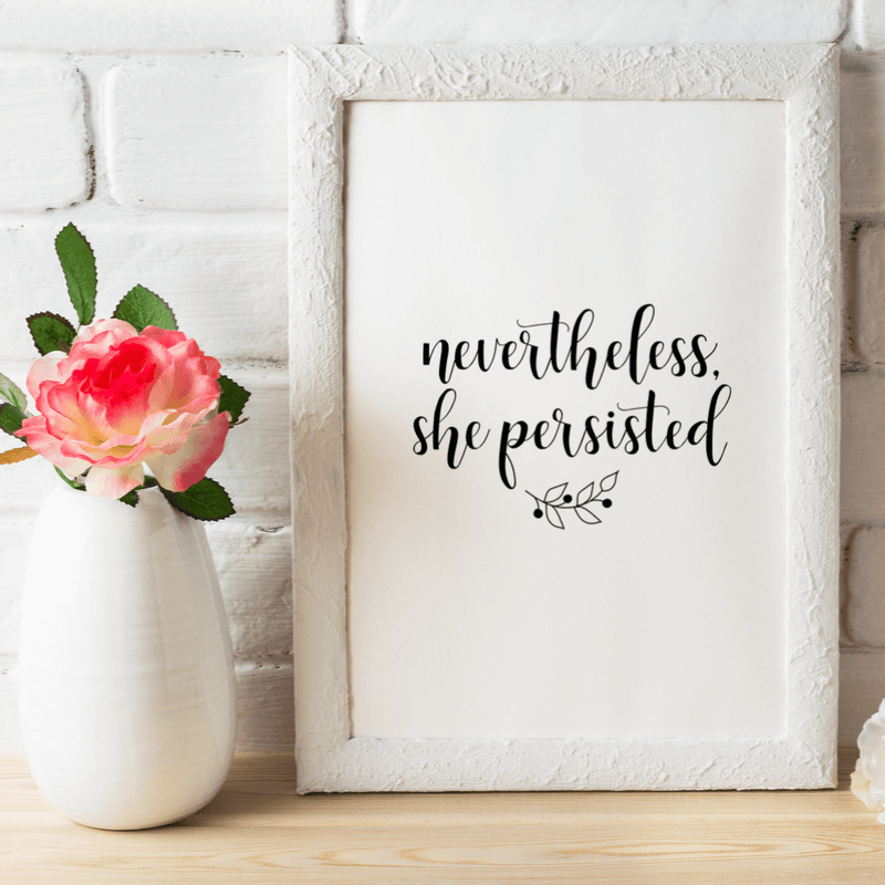 Nevertheless She Persisted Wall Art Print