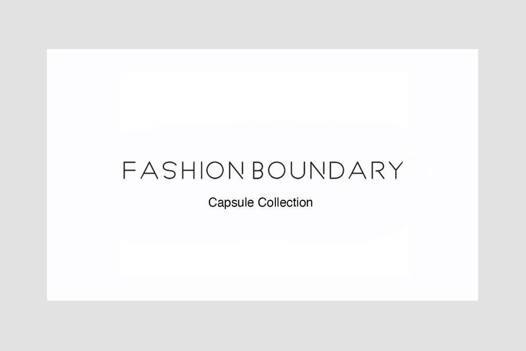 Fashion Boundary Capsule