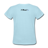Work In Progress, I Am Women's Custom T-Shirts - powder blue