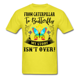 My Story Isn't Over Men's Custom  T-Shirt - yellow