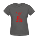 His Queen Custom Women's T-Shirt - charcoal