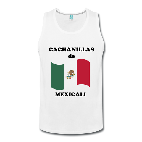 Cachanillas de Mexicali Custom Tank Top - white
