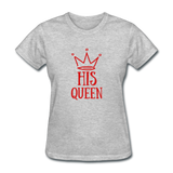 His Queen Custom Women's T-Shirt - heather gray