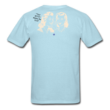 That BITCH Talking Behind My Back Custom T-Shirts for Men & Women - powder blue