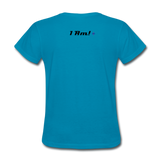 Work In Progress, I Am Women's Custom T-Shirts - turquoise