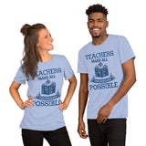 Teachers Make All Other Professions Possible Men's & Women's Short-Sleeve Custom T-Shirt