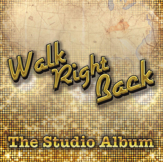 WALK RIGHT BACK - 'The Studio Album' CD