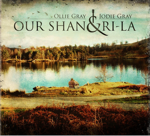 NEW - 'Our Shangri-La' CD - Ollie Gray & Jodie Gray