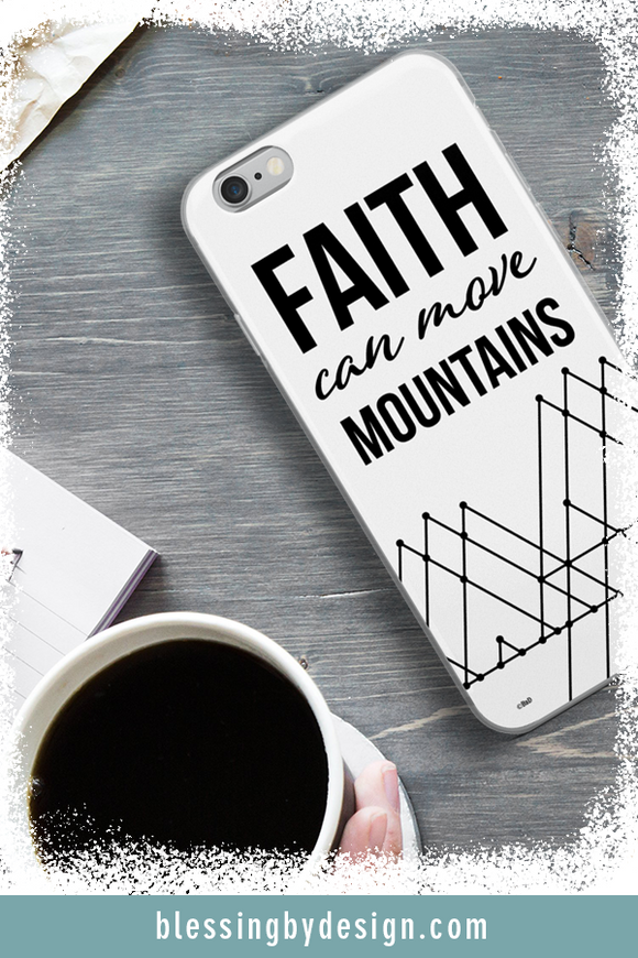Faith Can Move | iPhone Case