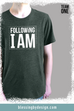 Following I Am | Men's T-Shirt