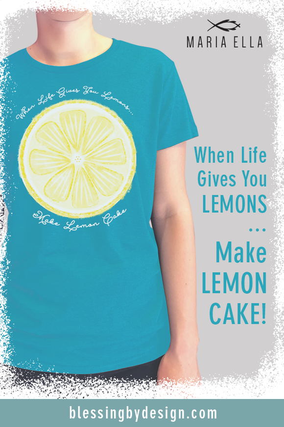 When Life Gives You Lemons... | Women's T-shirt