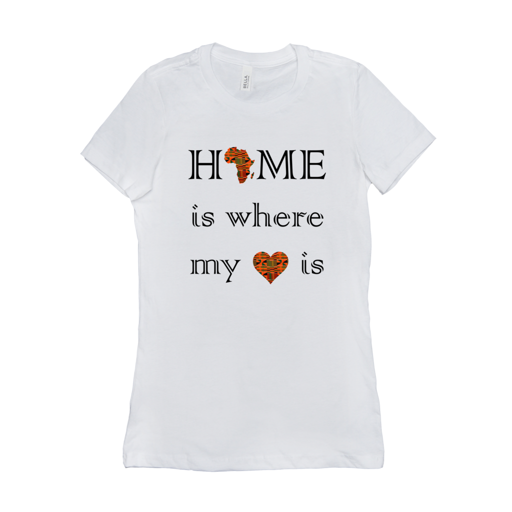 Kente Women's Home is where my heart is t-shirt