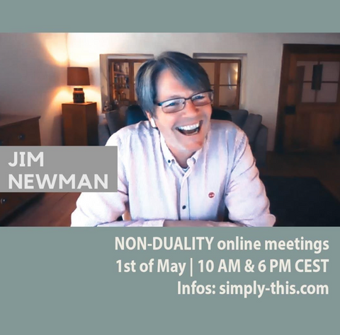 Jim Newman Non-Duality Online Meetings 10AM and 6pm CEST at simply-this.com