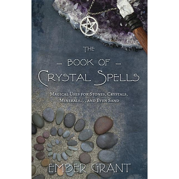 The Book of Crystal Spells: Magical Uses for Stones, Crystals, Minerals... and Even Sand - alter8.com