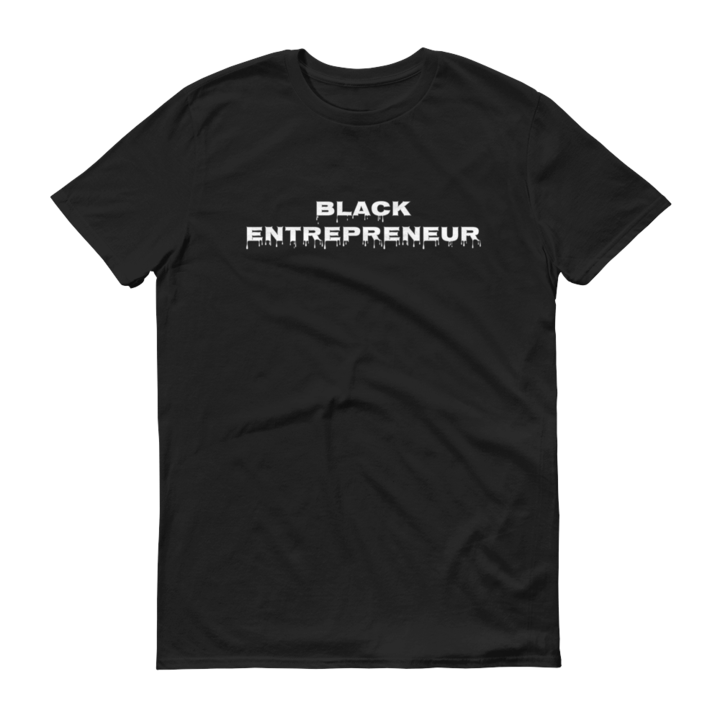 Black Entrepreneur Drip T-Shirt - Black Entrepreneur Clothing