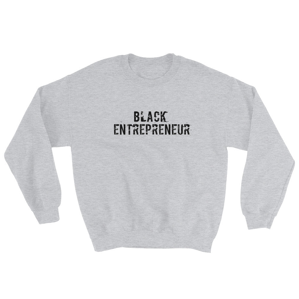 Black Entrepreneur Grind Sweatshirt - Black Entrepreneur Clothing