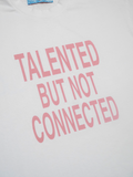 TALENTED BUT NOT CONNECTED T-SHIRT PINK