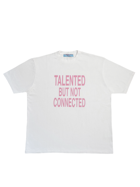 TALENTED BUT NOT CONNECTED FRONT