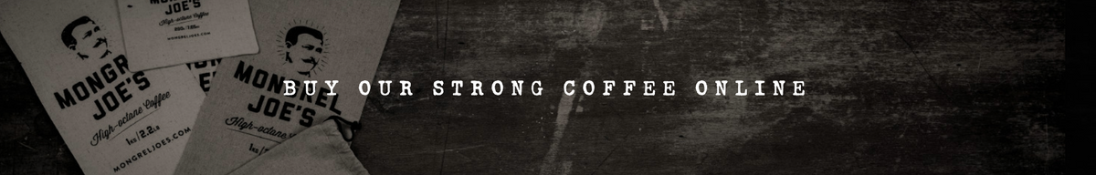 Strong Coffee Online