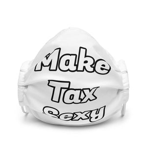 Make Tax Sexy - Premium face mask