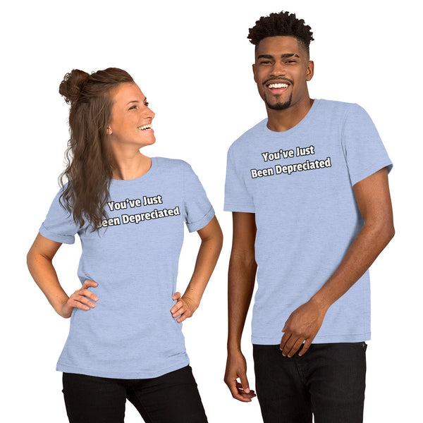 You've Just Been Depreciated - Unisex T-Shirt