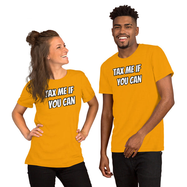 Tax Me If You Can Short-Sleeve Unisex Tee