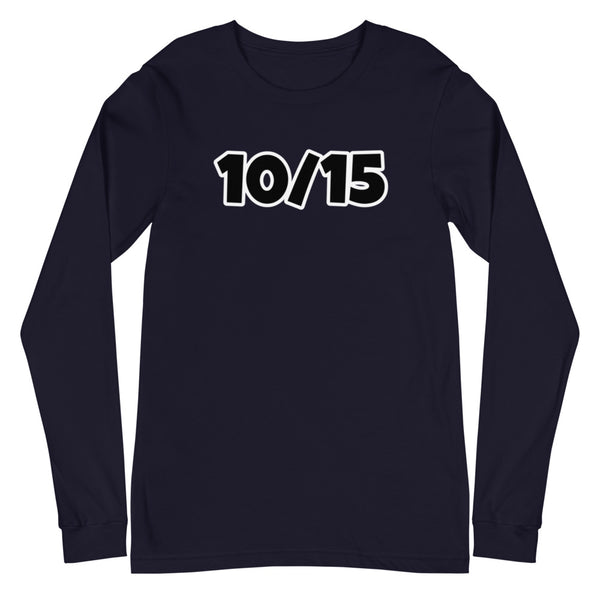 10/15 - Unisex Long Sleeve Tee