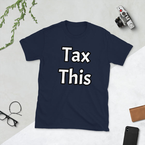 Tax This - Short-Sleeve Unisex Tee