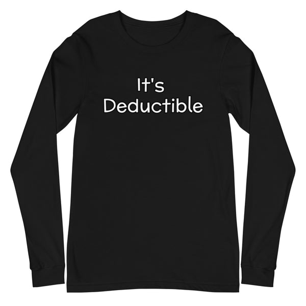 It's Deductible - Unisex Long Sleeve Tee
