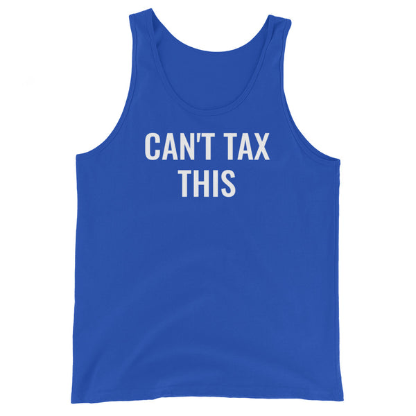 Can't Tax This - Unisex Tank Top