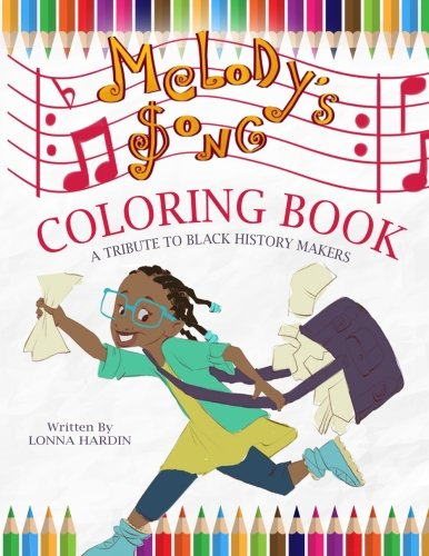 Melody's Song Coloring Book: A Tribute To Black History Makers