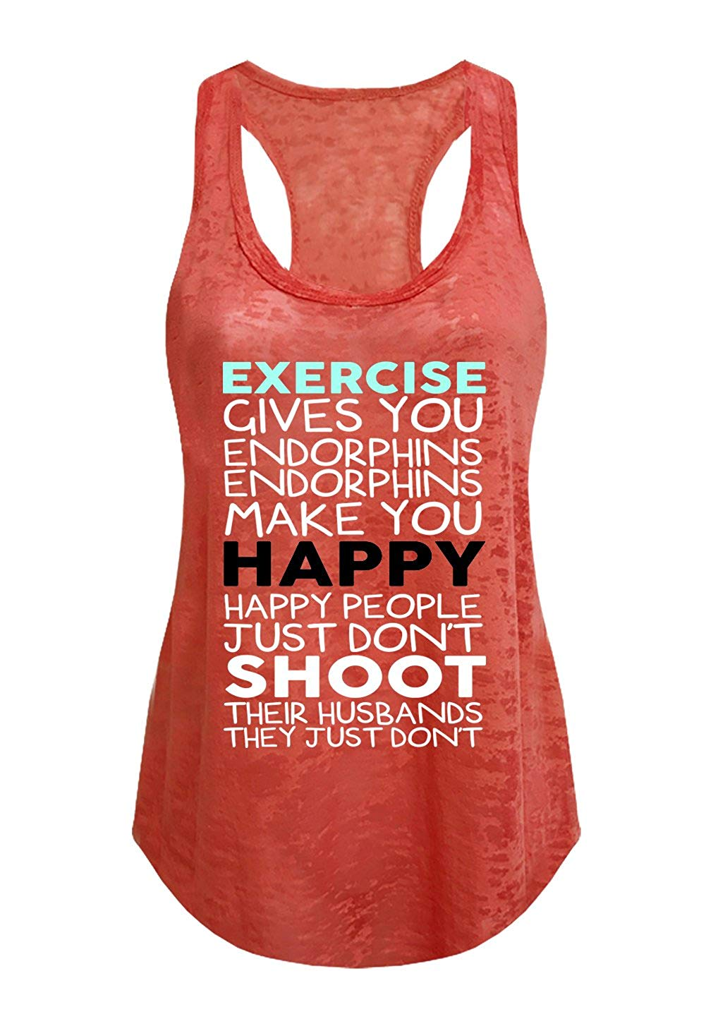 1163fa23141d33 Tough Cookie s Women s Exercise Give You Endorphins Burnout Tank Top ...